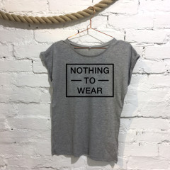 Nothing to wear Ladies Funny Slogan Fashion T-shirt Grey