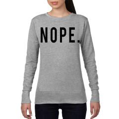 Nope. ladies grey crew neck sweatshirt