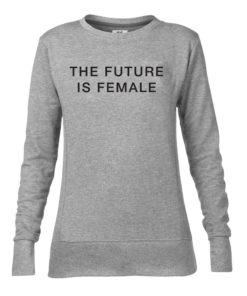 THE FUTURE IS FEMALE LADIES GREY CREW