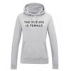 THE FUTURE IS FEMALE LADIES GREY HOODY