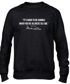 Muhammad Ali Hard To Be Humble Quote Black Crew Neck Sweater