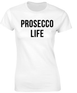 PROSECCO LIFE WHITE T-SHIRT