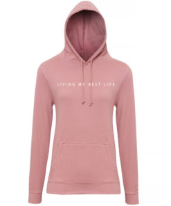 LIVING MY BEST LIFE HOODY - DUSTY PINK
