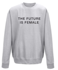 FUTURE IS FEMALE GREY CREW