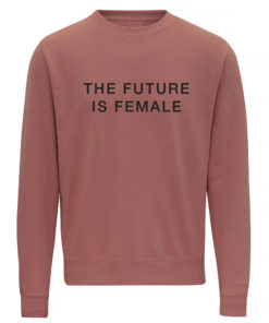 FUTURE IS FEMALE DUSTY PINK CREW