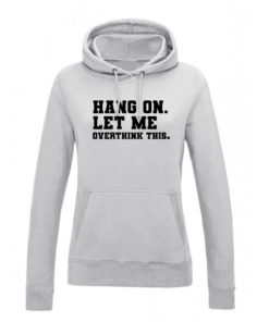 LET ME OVERTHINK THIS HOODY - GREY