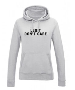 LEGIT DON'T CARE HOODY - GREY