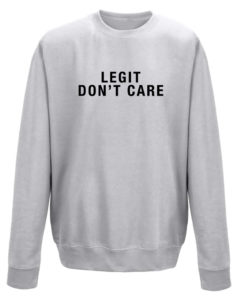 LEGIT DON'T CARE CREW - GREY