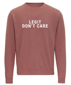 LEGIT DON'T CARE CREW - DUSTY PINK