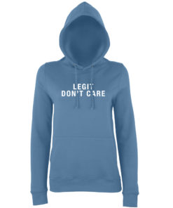 LEGIT DON'T CARE HOODY - AIRFORCE BLUE